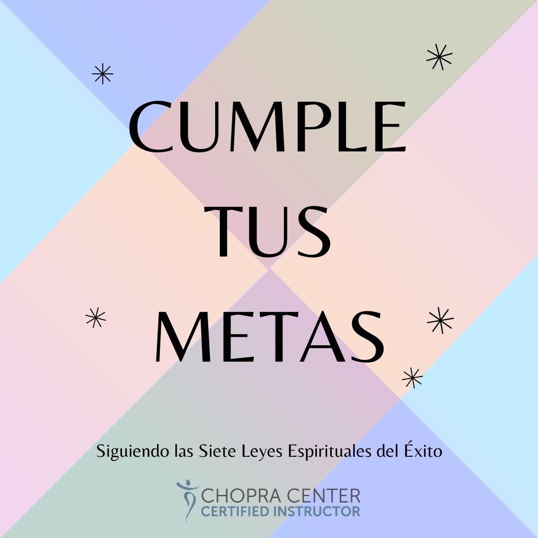 CUMPLE TUS METAS. Siguiendo las 7 Leyes Espirituales del Éxito